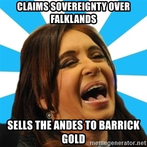 Contradiction Cris - Claims sovereignty over Falklands Sells the Andes to Barrick Gold