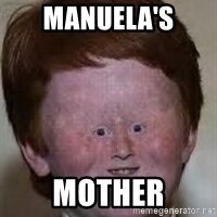 Generic Ugly Ginger Kid - Manuela's mother