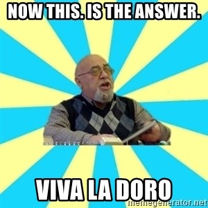 teacher of Physics - Now this. is the answer. Viva la doro