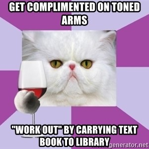 """Art History Major Cat - get complimented on toned arms """"work out"""" by carrying text book to library"""
