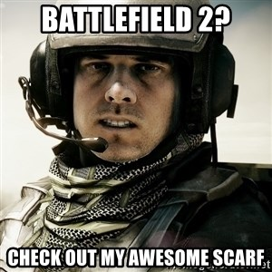 battlefield3butthurt - Battlefield 2? Check out my awesome scarf