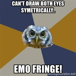 Art Newbie Owl - Can't draw both eyes symetrically.. emo fringe!