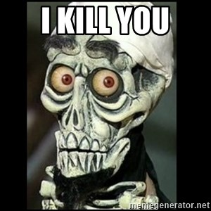 Achmed the dead terrorist - I KILL YOU