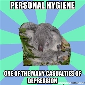 Clinically Depressed Koala - personal hygiene one of the many casualties of depression