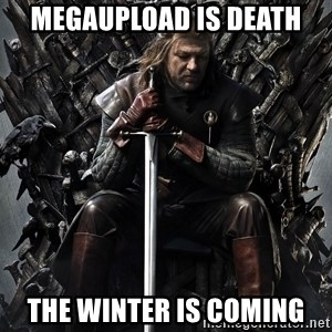 Eddard Stark - MEGAUPLOAD IS DEATH THE WINTER IS COMING