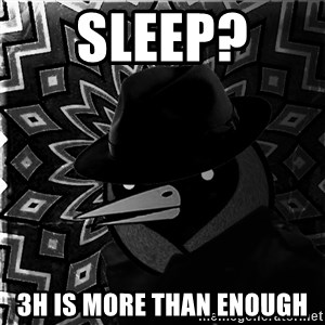 Omsk Crow Noir - sleep?  3h is more than enough