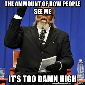 Rent is too dam high - The ammount of how people see me IT's too damn high