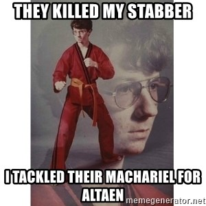 Karate Kid - they killed my stabber i tackled their machariel for altaen
