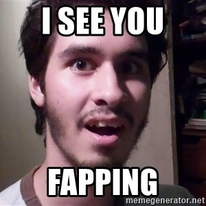 Awesome Carlos  - I SEE YOU  FAPPING