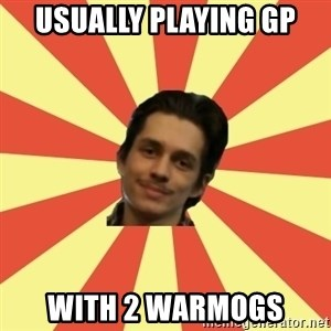 Darien on Top - Usually playing GP With 2 warmogs