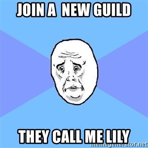 Okay Guy - join a  new guild they call me lily