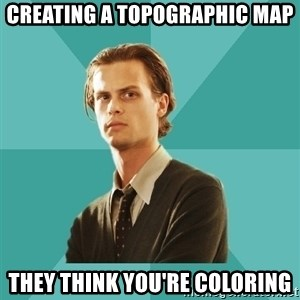 spencer reid - creating a topographic map THEY THINK YOU'RE COLORING