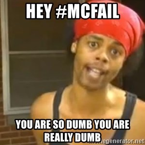 Antoine Dodson - Hey #McFail You Are so Dumb you are really dumb