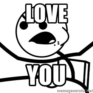 Cereal Guy Angry - love you