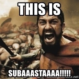 leonidas - THIS IS SUBAAASTAAAA!!!!!