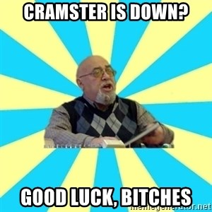 teacher of Physics - Cramster is down? Good luck, Bitches