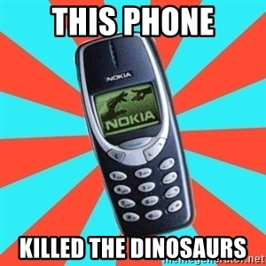 NOKIA 3310CHUCK2 - this phone killed the dinosaurs