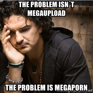 Ricardo Arjona - the problem isn´t megaupload the problem is megaporn