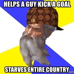 Scumbag God - Helps a guy kick a goal starves entire country