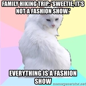 Beauty Addict Kitty - Family hiking trip: 'sweetie, it's not a fashion show.' EVERYTHING IS A FASHION SHOW