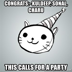 Party cat - Congrats:- Kuldeep, sonal, charu THIS CALLS FOR A PARTY