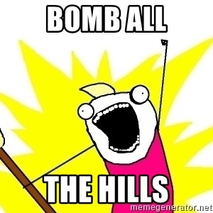 X ALL THE THINGS - Bomb all the hills