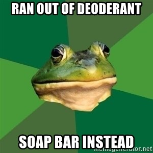 Foul Bachelor Frog - Ran out of deoderant soap bar instead