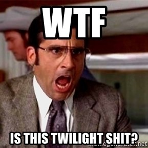 brick tamland - WTF IS This TwilIGHT SHIT?