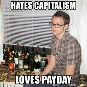 Morally Superior Ryan - Hates Capitalism Loves PayDay