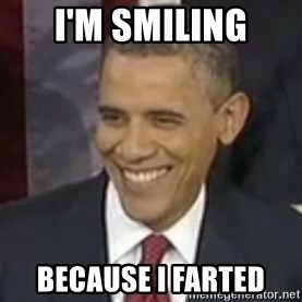 Bad Joke Obama - I'm smiling because i farted