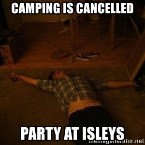 Party Jesus - Camping is CANCELLED  Party at isleys