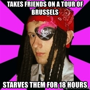 Bavo the Pirate - Takes friends on a tour of brussels Starves them for 18 hours