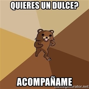Pedo Bear From Beyond - quieres un dulce? acompañame