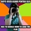 Professional Teenage Photographer - Buys used asahi penTax slr Has to google how to load the film