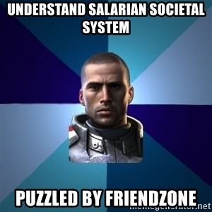 Blatant Commander Shepard - Understand SALARIAN societal system puzzled by friendzone