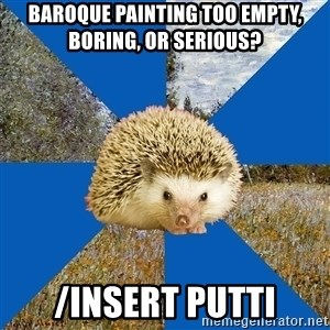 Art History Hedgehog - baroque painting too empty, boring, or serious? /insert putti