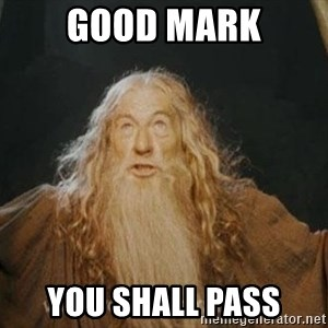 You shall not pass - GOOD MARK YOU SHALL PASS
