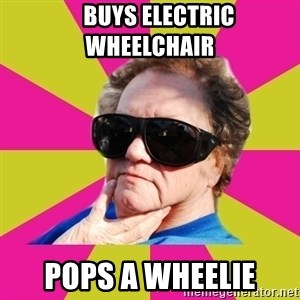 Good Grandma Gayle -     Buys electric wheelchair pops a wheelie