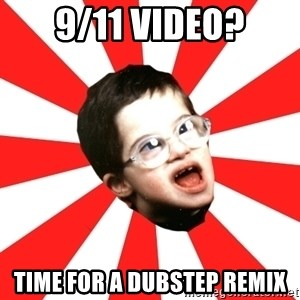 Average YouTube Lover - 9/11 video? time for a dubstep remix