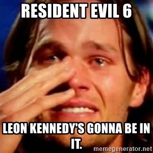 basedbrady - Resident evil 6 Leon kennedy's gonna be in it.