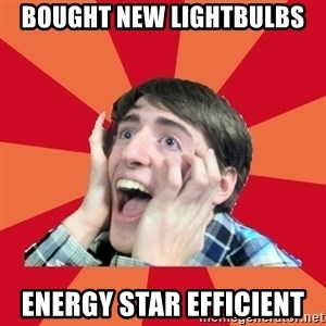 Super Excited - Bought new lightbulbs energy star efficient