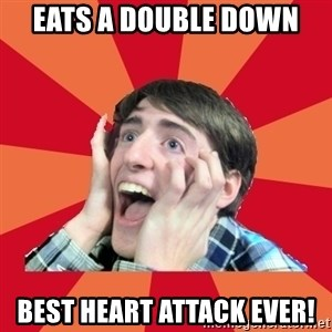 Super Excited - EATS A DOUBLE DOWN BEST HEART ATTACK EVER!