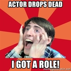 Super Excited - ACTOR DROPS DEAD I GOT A ROLE!