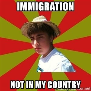 Casual Racist Hillman - Immigration not in my country
