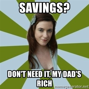 SMALL TOWN FASHIONISTA - Savings? Don't need it, my dad's rich
