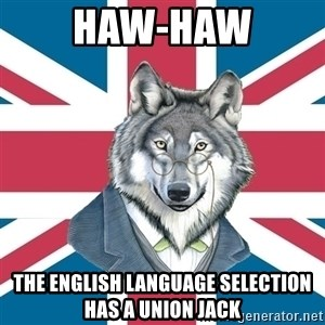 Sir Courage Wolf Esquire - haw-haw the english language selection has a union jack