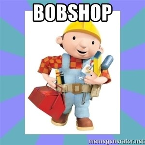 bob the builder - Bobshop