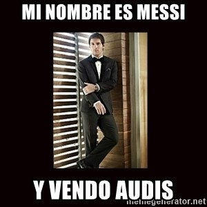 BondMessi - Mi nombre es messi y vendo audis