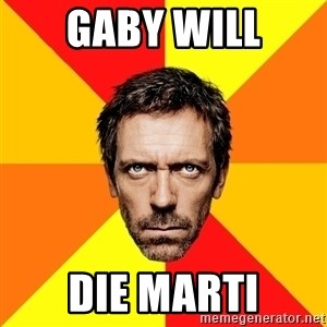 Diagnostic House - Gaby will DIe mARTI