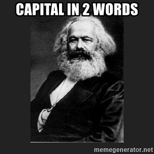 Karl Marx - Capital in 2 words